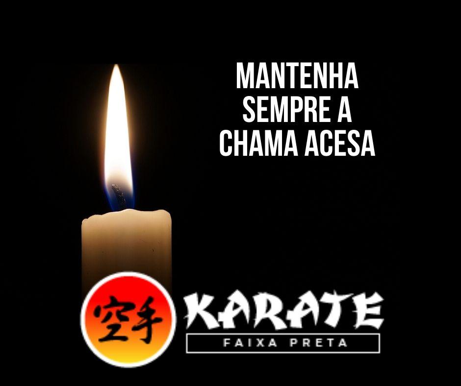Karate Faixa Preta Mantenha a Chama Acesa